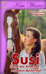 Susi - und die Knechte auf dem Reiterhof: Gezähmt und eingeritten - Gezähmt und eingeritten