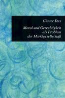 Günter Dux: Moral und Gerechtigkeit als Problem der Marktgesellschaft