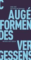 Marc Augé: Die Formen des Vergessens