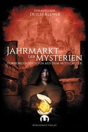 Jahrmarkt der Mysterien - Horrorgeschichten aus dem Mittelalter
