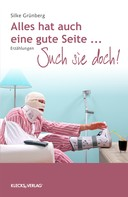 Silke Grünberg: Alles hat auch seine gute Seite ... ★★★