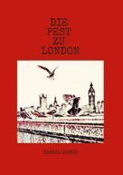 Daniel Defoe: Die Pest zu London