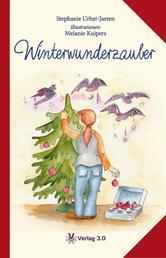Winterwunderzauber - Drei zauberhafte Geschichten zur Weihnachtszeit