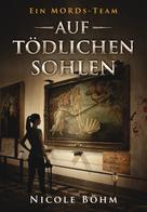 Nicole Böhm: Ein MORDs-Team - Band 2: Auf tödlichen Sohlen (All-Age Krimi) ★★★★