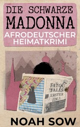 Die Schwarze Madonna - Fatou Falls Erster Fall - Afrodeutscher Heimatkrimi