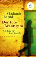 Shulamit Lapid: Der tote Bräutigam - Der vierte Fall für Lisi Badichi ★★★★