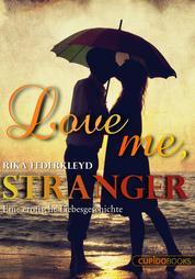 Love me, Stranger - Eine erotische Liebesgeschichte