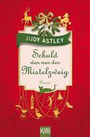 Judy Astley: Schuld war nur der Mistelzweig ★★★★