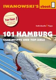 101 Hamburg - Reiseführer von Iwanowski - Geheimtipps- und Topziele