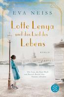 Eva Neiss: Lotte Lenya und das Lied des Lebens