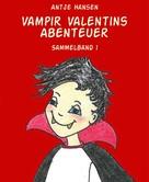 Antje Hansen: Vampir Valentins Abenteuer ★★★★★