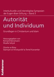 Autorität und Individuum - Grundlagen in Christentum und Islam