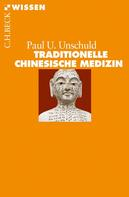 Paul U. Unschuld: Traditionelle Chinesische Medizin ★★★