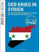 DIE ZEIT: Der Krieg in Syrien – DIE ZEIT Kompakt ★★★★★