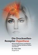 Peter Höh: Warum Kopfschmerz und Migräne mit dem Cephlas-Verfahren heilbar sein können