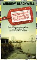 Andrew Blackwell: Willkommen im sonnigen Tschernobyl ★★★★