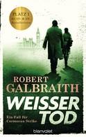 Robert Galbraith: Weißer Tod ★★★★