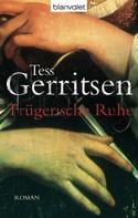 Tess Gerritsen: Trügerische Ruhe ★★★★
