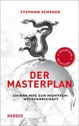Der Masterplan - Chinas Weg zur Hightech-Weltherrschaft
