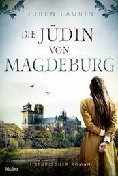 Die Jüdin von Magdeburg - Historischer Roman