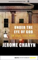 Jerome Charyn: Under the Eye of God