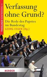 Verfassung ohne Grund? - Die Rede des Papstes im Bundestag
