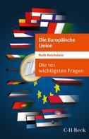 Ruth Reichstein: Die 101 wichtigsten Fragen - Die Europäische Union ★★★★