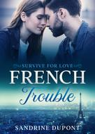 Sandrine Dupont: French Trouble: Survive for love ★★★★