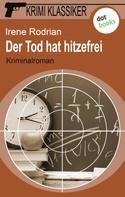 Irene Rodrian: Krimi-Klassiker - Band 9: Der Tod hat hitzefrei ★★★★★