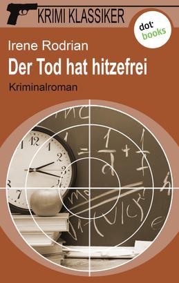 Krimi-Klassiker - Band 9: Der Tod hat hitzefrei