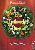 Seidel Heinrich: Ein Weihnachtsmärchen