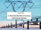 Jörg Wiener: A short introduction to German retail energy markets