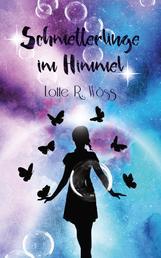 Schmetterlinge im Himmel - Liebesroman