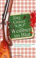 Jörg Graser: Weißbier im Blut ★★★