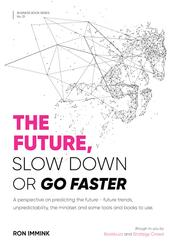 The Future: Slow Down or Go Faster?