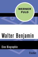 Werner Fuld: Walter Benjamin