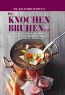 Kellyann Petrucci: Die Knochenbrühen-Diät-E-Book
