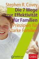 Stephen R. Covey: Die 7 Wege zur Effektivität für Familien ★★★★