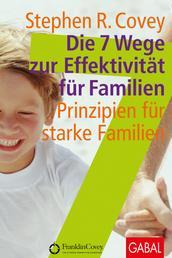 Die 7 Wege zur Effektivität für Familien - Prinzipien für starke Familien