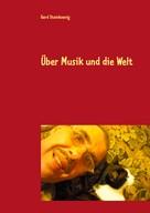 Gerd Steinkoenig: Über Musik und die Welt