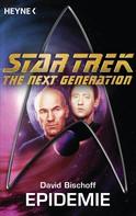 David Bischoff: Star Trek - The Next Generation: Die Epidemie ★★★★
