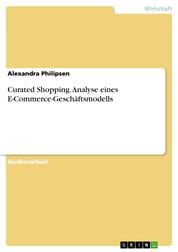 Curated Shopping. Analyse eines E-Commerce-Geschäftsmodells
