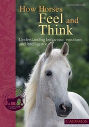 How Horses Feel and Think - Understanding behaviour, emotions and intelligence