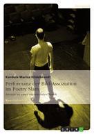 Kordula Marisa Hildebrandt: Performanz der Bild-Assoziation im Poetry Slam