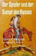 Glenn P. Webster: Der Spieler und der Sumpf des Hasses ★★★★★