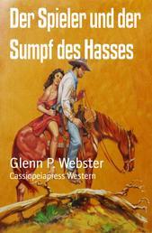 Der Spieler und der Sumpf des Hasses - Cassiopeiapress Western