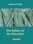 Sabrina Fuchs: Die Sahne ist für Priscilla!
