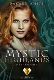 Mystic Highlands 3: Mythenbaum - Dramatisch-romantische Highland-Fantasy