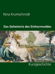 Das Geheimnis des Einhornwaldes - Kurzgeschichte