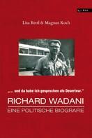 Lisa Rettl: Richard Wadani. Eine politische Biografie
